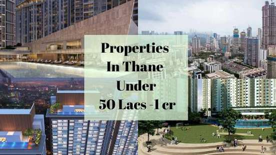 properties in thane 50 lacs to 1 cr